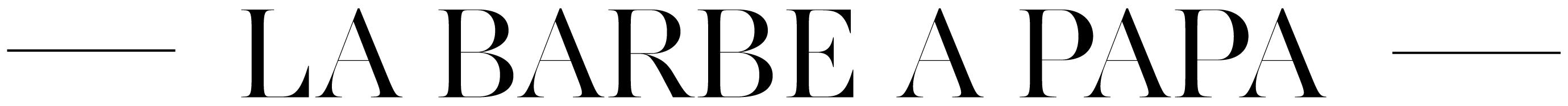 La Barbe A Papa - Le blog barbe qu'il vous manquait !